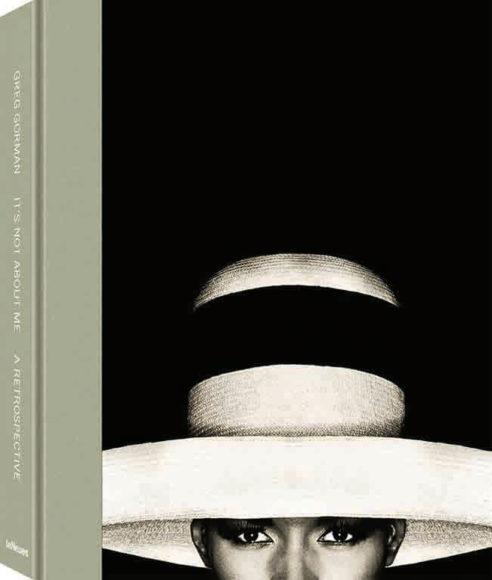 Das Buch dazu: Greg Gorman. It´s Not About Me, beim Verlag teNeues