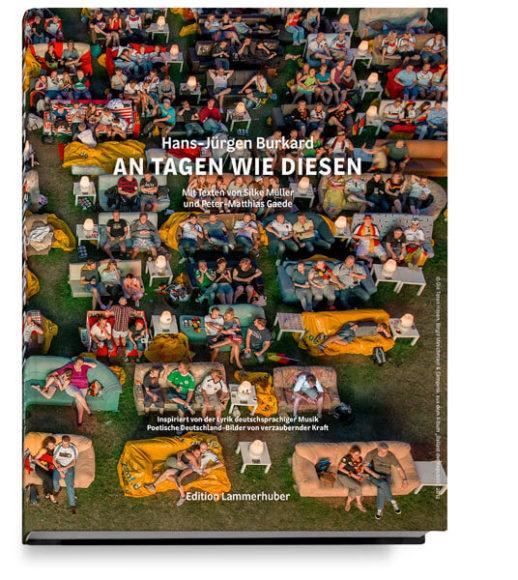 """Das Buch """"An Tagen wie diesen."""". Hans-Jürgen Burkard. Mit Texten von Silke Müller und Peter-Matthias Gaede. Hardcover, Leinen gebunden, """"French Fold""""-Schutzumschlag. Edition Lammerhuber. 49,90 Euro."""